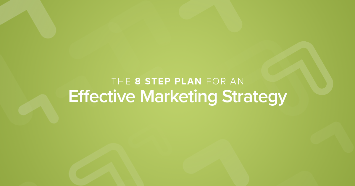 8 Steps to Developing an Effective Marketing Strategy